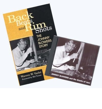 [(Back Beats and Rim Shots: The Johnny Blowers Story)] [Author: Warren W. Vache] published on (March, 1997)