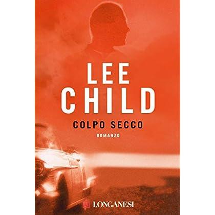 Colpo Secco: Serie Di Jack Reacher (La Gaja Scienza)