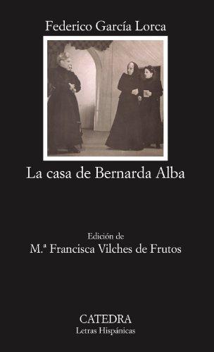 La casa de Bernarda Alba: 43 (Letras Hispánicas) por Federico García Lorca