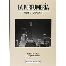 La perfumería: práctica y principios