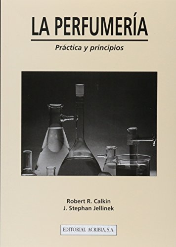 La perfumería: práctica y principios por Robert R. Calkin