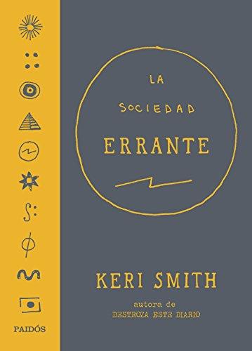 La Sociedad Errante (Libros Singulares) por Keri Smith