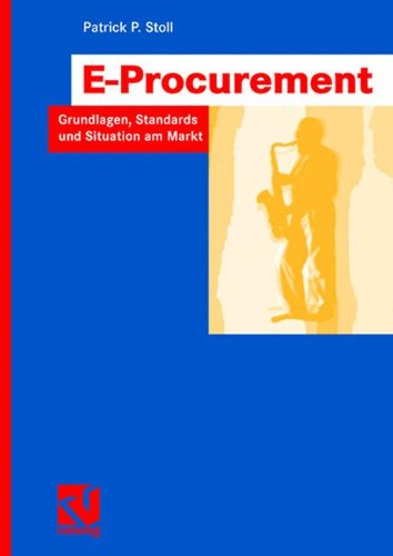 E-Procurement: Grundlagen, Standards und Situation am Markt (IT-Professional) (German Edition)