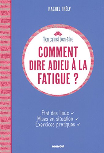 Comment dire adieu à la fatigue ?