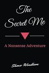 The Secret Me: A Nonsense Adventure