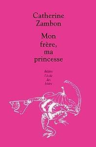 """Afficher """"Mon frère, ma princesse"""""""