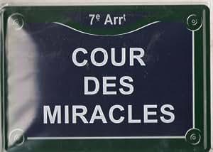 Plaque Metal Serigraphiée 15x21cm Cour des Miracles