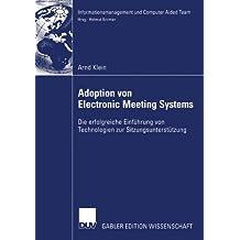 Adoption von Electronic Meeting Systems: Die erfolgreiche Einführung von Technologien zur Sitzungsunterstützung (Informationsmanagement und Computer Aided Team)