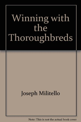 Winning with the Thoroughbreds: A race fans' guide to handicapping and history