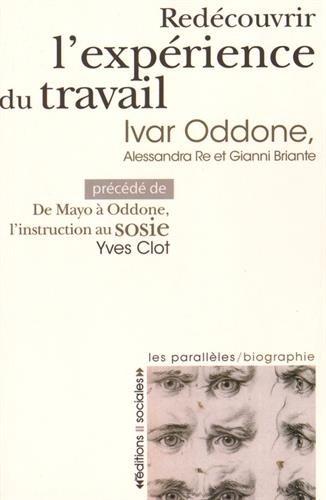 Redécouvrir l'expérience du travail : Précédé de De Mayo à Oddone, l'instruction au sosie