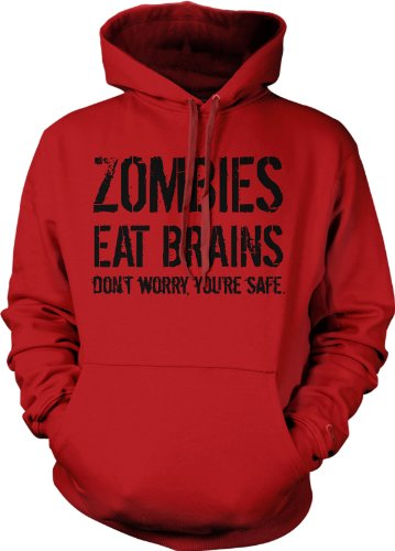 28385fc31 Unisex Zombies Eat Brains So You're Safe Hoodie Funny Undead Outbreak  Sweatshirt