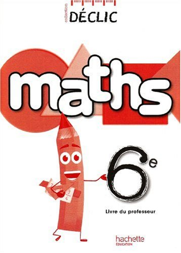 Maths 6e Déclic : Livre du professeur par Jean-Paul Beltramone