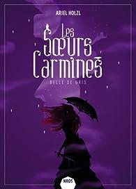 Les soeurs Carmines, tome 2 : Belle de gris par Ariel Holzl