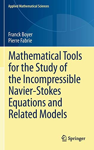 Mathematical Tools for the Study of the Incompressible Navier-Stokes Equations andRelated Models (Applied Mathematical Sciences (183), Band 183)