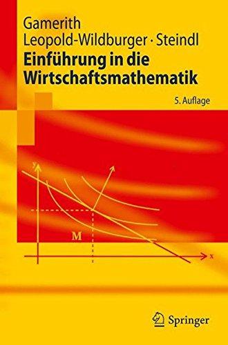 Einführung in die Wirtschaftsmathematik (Springer-Lehrbuch) (German Edition)