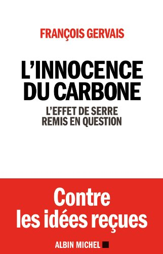 L'Innocence du carbone : L'effet de serre remis en question