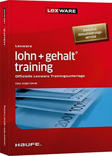 Lexware lohn+gehalt® training - inkl. Arbeitshilfen online: Offizielle Lexware Trainingsunterlage