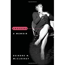 Crossing: A Memoir by Deirdre N. McCloskey (1999-11-10)