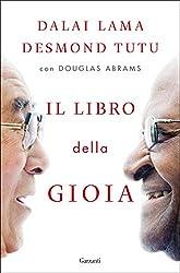 «La sorgente definitiva della felicità è già dentro ciascuno di noi.»Dalai Lama«La nostra bontà aumenta quando viene messa alla prova.»Desmod TutuDUE GIGANTI DELLA SPIRITUALITÀ. CINQUE GIORNI. UNA DOMANDA SENZA TEMPO. Il Dalai Lama e l'arcivescovo su...