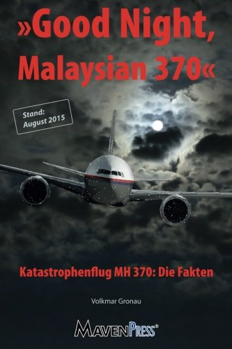 good-night-malaysian-370-katastrophenflug-mh-370-die-fakten-volume-1-air-crash