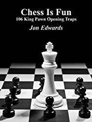 106 King Pawn Opening Traps (Chess is Fun Book 30) (English Edition)