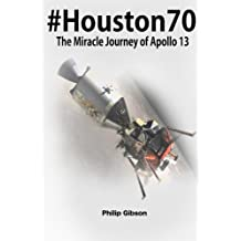 #Houston70: The Miracle Journey of Apollo 13 (Hashtag Histories)