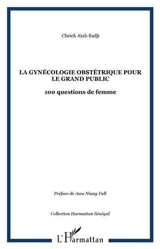 La gynécologie obstétrique pour le grand public par BADJI CHEICK ATAB