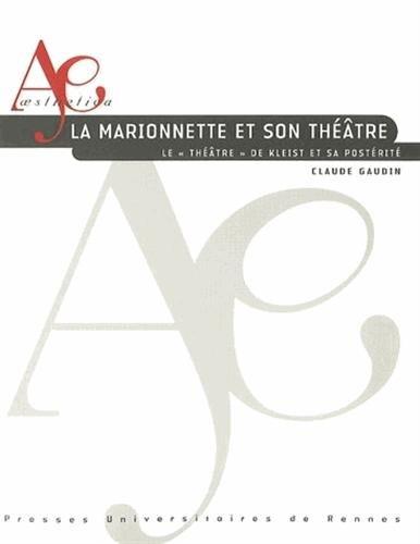 La marionnette et son théâtre : Le Théâtre de Kleist et sa postérité