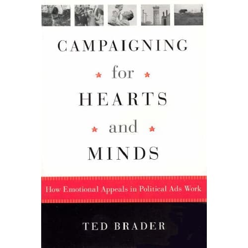 [Campaigning for Hearts and Minds: How Emotional Appeals in Political Ads Work (Studies in Communication, Media, and Public Opinion)] [By: Brader, Ted] [January, 2006]