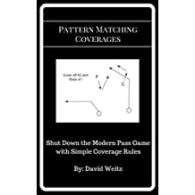 Pattern Matching Coverages: Shut Down the Modern Pass Game with Simple Coverage Rules (English Edition)
