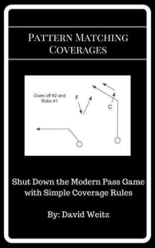 Pattern Matching Coverages: Shut Down the Modern Pass Game with Simple Coverage Rules (English Edition) por David Weitz