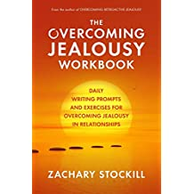 The Overcoming Jealousy Workbook: Daily Writing Prompts and Exercises for Overcoming Jealousy in Relationships