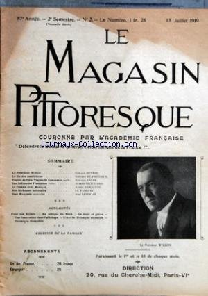 MAGASIN PITTORESQUE (LE) [No 2] du 15/07/1919 - G. DEVEZE - LE PRESIDENT WILSON - ST. DE PRETIEUX - LA FIN DES RESTRICTIONS - E. FALCK - TRAITE DE PAIX - TRAITES DE COMMERCE - AL. RENOUARD - LES INDSUTRIES FRANCAISES - A. SARNETTE - LE CINEMA ET LA MUSIQUE - LE PASSANT - NOS RICHESSES NATIONALES - JOSE GERMAIN - JEAN HUNYADE - EN AFRIQUE DU NORD - LE DROIT DE GREVE - POUR NOS SOLDATS