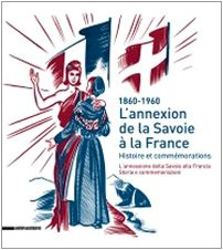 L'annexion de la Savoie à la France : Histoire et commémorations (1860-1960)