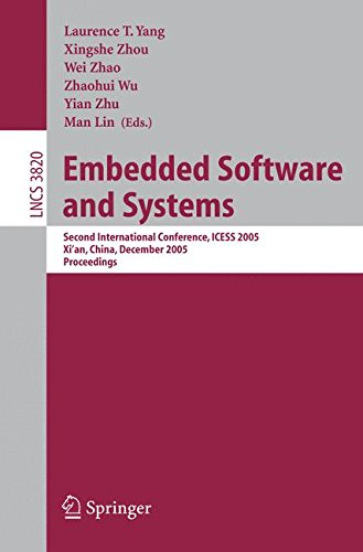 Embedded Software and Systems: Second International Conference, ICESS 2005, Xi'an, China, December 16-18, 2005, Proceedings (Lecture Notes in Computer Science)