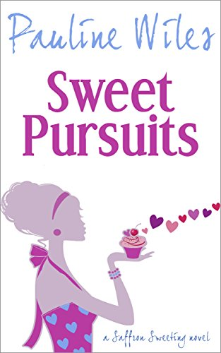 Sweet Pursuits: a Saffron Sweeting novel by [Wiles, Pauline]