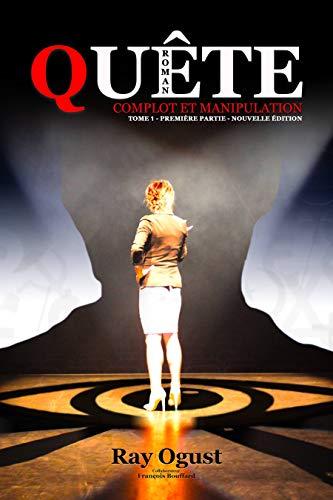 Couverture du livre Quête: Complot et Manipulation (Tome 1, premier livre, nouvelle édition)