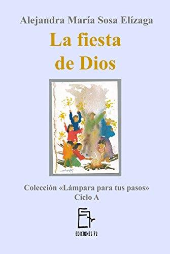 La fiesta de Dios (Lámpara para tus pasos nº 1) eBook: Alejandra ...