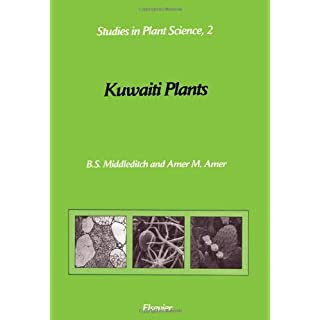 Kuwaiti Plants: Distribution, Traditional Medicine, Pytochemistry, Pharmacology and Economic Value (Studies in Plant Science)