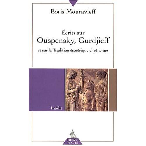Ecrits sur Ouspensky, Gurdjieff et sur la Tradition ésotérique chrétienne