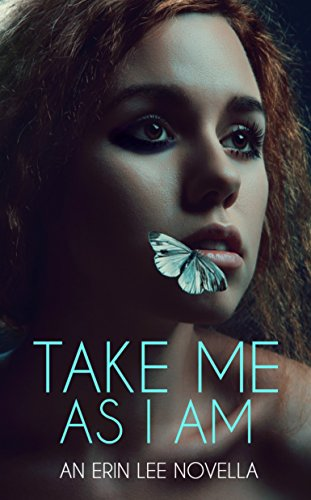Take Me As I Am by [Lee, Erin]