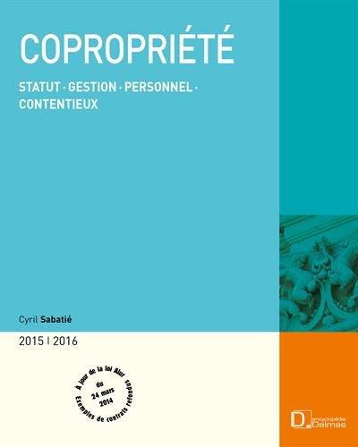 Copropriété 2015 : Statut, gestion, personnel, contentieux