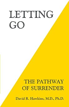 Letting Go: The Pathway of Surrender par [Hawkins, David R.]