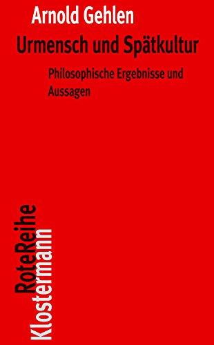 Urmensch und Spätkultur: Philosophische Ergebnisse und Aussagen (Klostermann Rotereihe) por Arnold Gehlen
