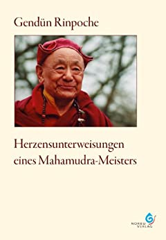Herzensunterweisungen eines Mahamudra-Meisters von [Rinpoche, Gendün]