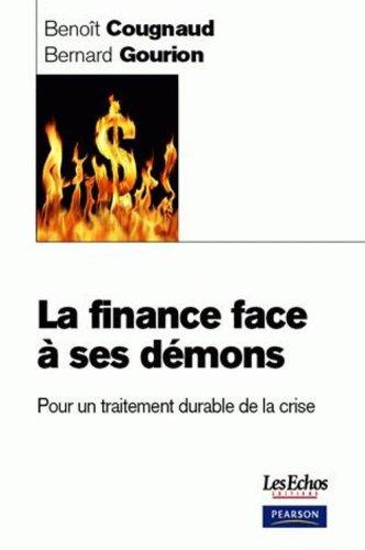 La finance face à ses démons : Pour un traitement durable de la crise