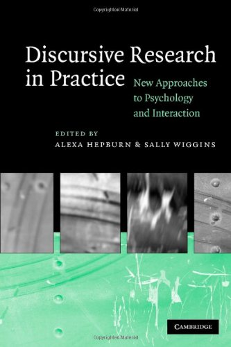 Discursive Research in Practice Hardback: New Approaches to Psychology and Interaction