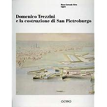 Domenico Trezzini e la Construzione di San Pietroburgo