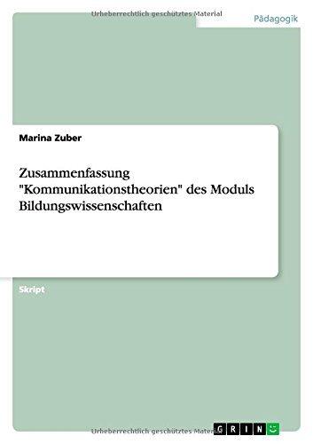 Zusammenfassung Kommunikationstheorien des Moduls Bildungswissenschaften by Marina Zuber (2014-10-08)