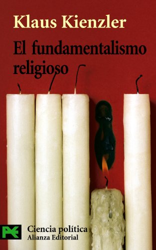 El fundamentalismo religioso: Cristianismo, judaísmo, islam (El Libro De Bolsillo - Ciencias Sociales)